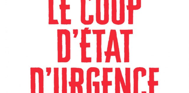 Le Coup d'état d'urgenceSurveillance, répression et libertés Arié Alimi